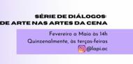 """Série de Diálogos """"Direção de Arte nas Artes da Cena"""", em formato de aulas públicas. Serão Lives, realizadas no Instagram do Laboratório de Pesquisa Interdisciplinar em Artes da Cena (Lapiac)"""
