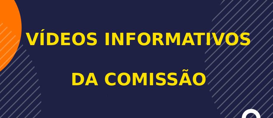 VÍDEOS DA COMISSÃO
