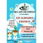 Convite III CAFÉ CIENTIFICO (versão online) Atualidades em foco