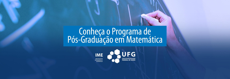 Conheça o Programa de Pós-Graduação em Matemática