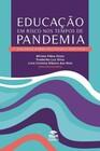 Educação em risco nos tempos de pandemia. Diálogos sobre políticas e práticas