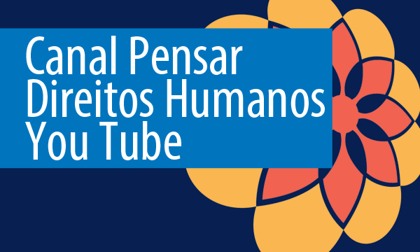 Canal_Pensar_Direitos_Humanos_-_You_Tube.png