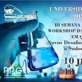 III Semana da Química & I Workshop da Pós-Graduação