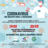 Palestra Telepresencial CORONAVÍRUS - Um desafio para a sociedade