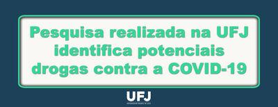 Pesquisa realizada na UFJ identifica potenciais drogas contra a COVID-19