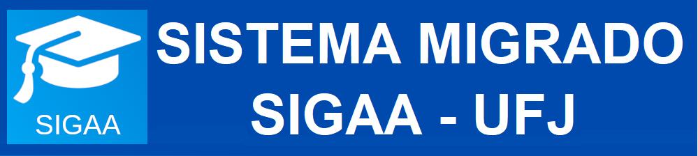 Imagem 02 - Notícia Migração do Sigaa/UFJ