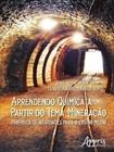 Aprendendo Química a Partir do Tema Mineração: Proposta de Atividades para o Ensino Médio
