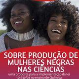 Sobre produção de mulheres negras nas ciências: uma proposta para a implementação da lei 10.639/03 no ensino de química