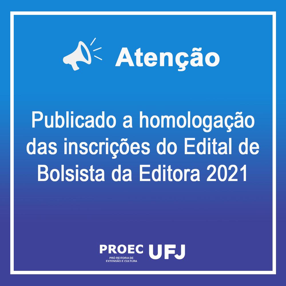 Homologação das Inscrições Edital PROEC 01/2021 - Bolsista Editora