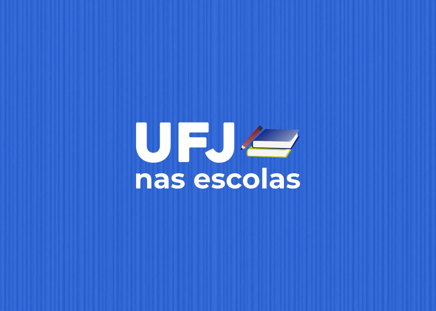 Logotipo UFJ nas escolas