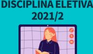 Chamada para Disciplina Eletiva 2021/2