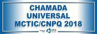 Chamada Universal MCTIC/CNPq 2018