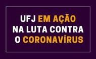 UFJ na luta contra o coronavíru