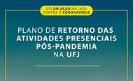 Plano de Retorno das Atividades Presenciais Pós-pandemia no âmbito da UFJ.