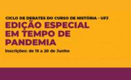 Ciclo de debates do curso de História - Edição especial Em Tempo de Pandemia