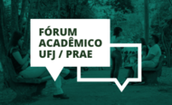 Fórum Acadêmico PRAE/UFJ