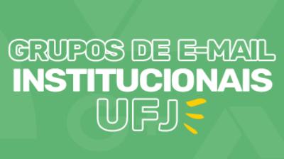 Grupos de Email Institucionais UFJ