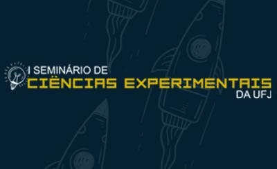 I Seminário de Ciências Experimentais da UFJ