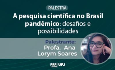 Palestra A Pesquisa Cientifica no Brasil Pandemico