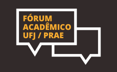 Fórum Acadêmico UFJ / PRAE