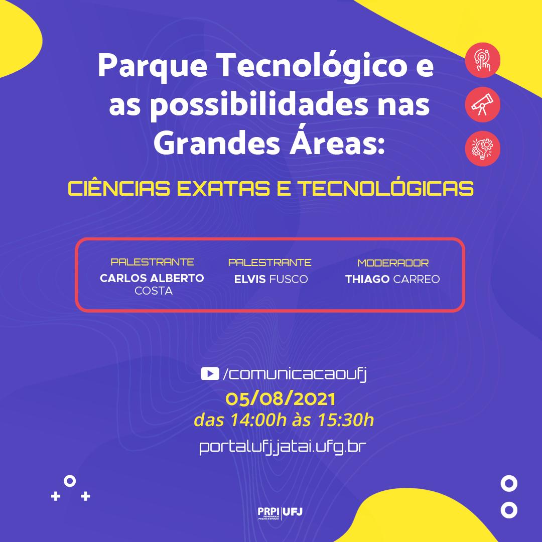 Parque Tecnológico e as possibilidades nas Grandes Áreas: Ciências Exatas e Tecnológicas