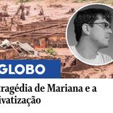 A tragedia de Mariana e a privatização