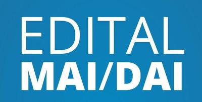 EDITAL MAI/DAI