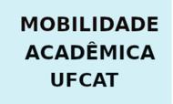 Mobilidade Acadêmica UFCAT