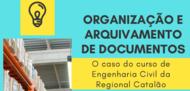 ORGANIZAÇÃO E ARQUIVAMENTO DE DOCUMENTOS: o caso do curso de Engenharia Civil da Regional Catalão