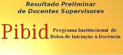 Resultado Preliminar - Docentes Supervisores - PIBID-UFCAT
