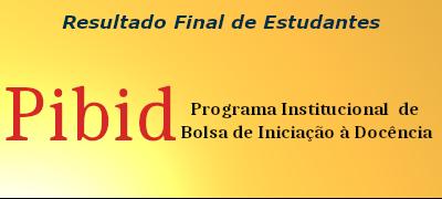 resultado FINAL - PIBID UFCAT - Seleção de Estudantes