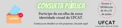 Consulta Pública - Nova identidade visual da UFCAT