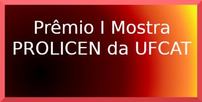 PROGRAD divulgada indicados ao Prêmio de Melhor Trabalho da I Mostra PROLICEN da UFCAT
