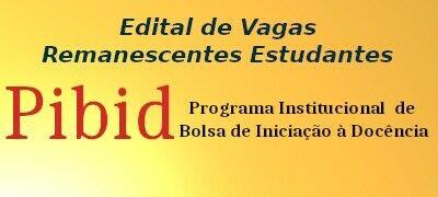 Edital do Processo Seletivo para Vagas Remanescentes do Programa PIBID