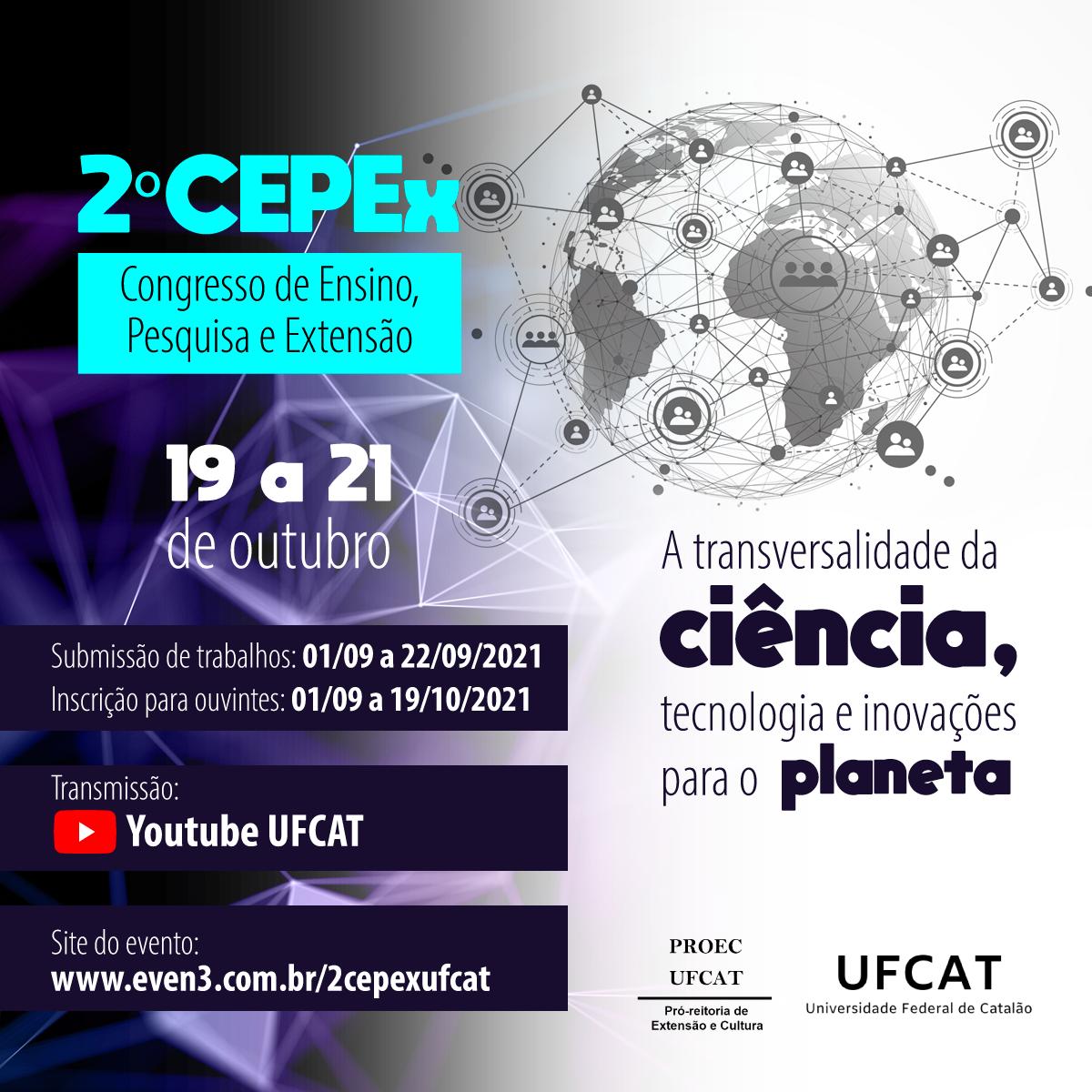 """2º CEPEx-UFCAT: """"A transversalidade da ciência, tecnologia e inovações para o planeta"""""""