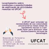 Levantamento sobre condições e possibilidades de ampliação de atividades remotas na UFCAT