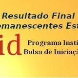 Resultado FINAL de Vagas Remanescentes de Estudantes para o PIBID-UFCAT
