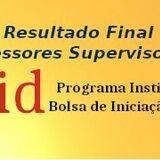 Resultado final - Docentes Supervisores - PIBID