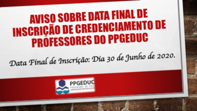 Aviso de Data Final de Credenciamento de Professores do PPGEDUC.