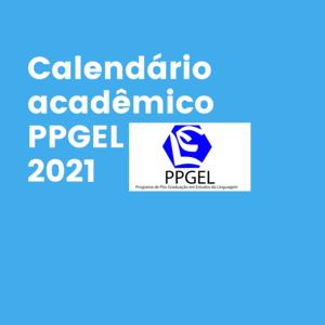 Calendário Acadêmico PPGEL 2021