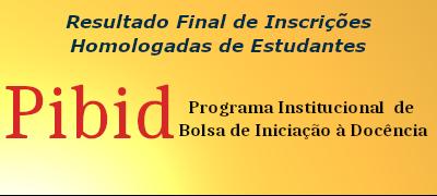 Edital PIBID UFCAT nº. 08/2020 - Resultado Final de Inscrições Homologadas de Estudantes