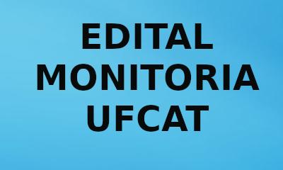 Edital Monitoria UFCAT nº. 02/2020