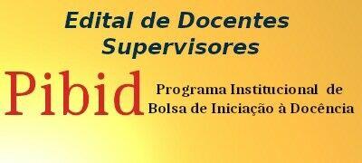 Edital de Docentes Supervisores 2020 PIBID