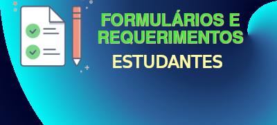 Formulário e Requerimentos - Estudantes