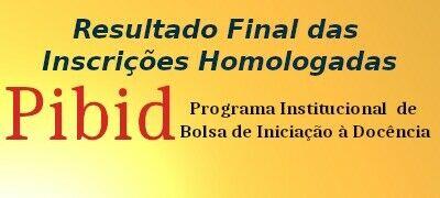 Resultado final das Inscrições homologadas Estudantes PIBID