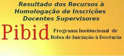 Resultado dos Recursos à Homologação de Inscrições  Docentes Supervisores Edital PIBID 03/2020