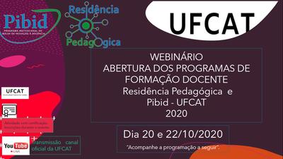 WEBINÁRIO Residência Pedagógica e Pibid - UFCAT 20-10-20201