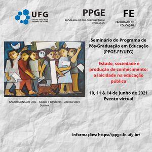 Cartaz Seminário PPGE_FE_UFG_ 2021