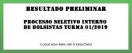 Resultado Preliminar Bolsistas 2019-1