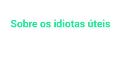 Link - Sobre os idiotas úteis